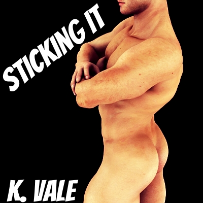 """Sticking It"" by K. Vale"